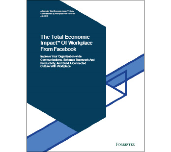 Overview-The Total Economic Impact Of Workplace From Facebook